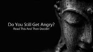 Do You Still Get Angry?